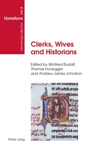 Winfried Rudolf et Thomas Honegger - Clerks, Wives and Historians - Essays on Medieval English Language and Literature.