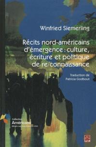 Winfried Siemerling - Récits nord-américain d'émergence : culture, écrits et politique.