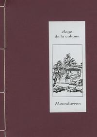 Wing Fun Cheng et Hervé Collet - Eloge de la cabane - Edition bilingue français-chinois.