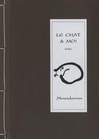Wing Fun Cheng et Hervé Collet - Le chat & moi - Haikus, Edition bilingue français-japonais.