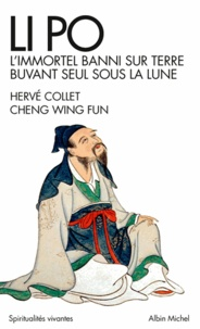 Wing Fun Cheng et Wing Fun Cheng - Li Po - L' immortel banni sur terre buvant seul sous la lune.