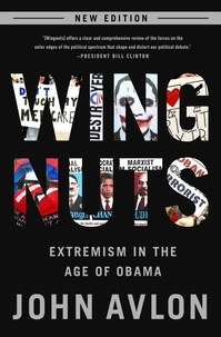 Wingnuts - Extremism in the Age of Obama.