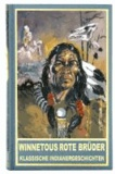 Winnetous rote Brüder - Klassische Indianergeschichten.