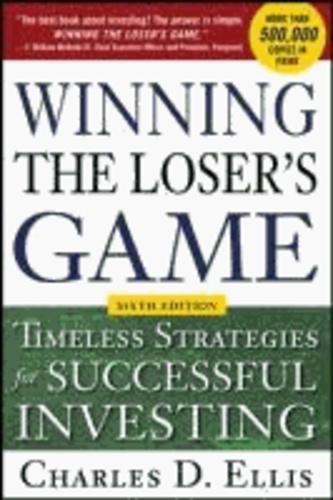 Winning the Loser's Game: Timeless Strategies for Successful Investing.