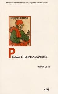 Pélage et pélagianisme - Winrich Löhr  