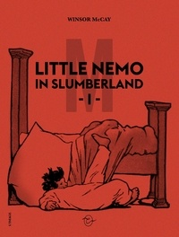 Winsor McCay - Little Nemo in Slumberland - Tome 1.