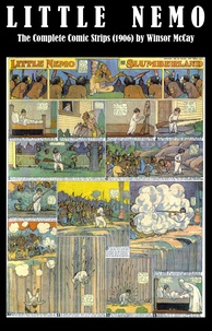 Winsor McCay - Little Nemo - The Complete Comic Strips (1906) by Winsor McCay (Platinum Age Vintage Comics).