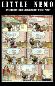 Winsor McCay - Little Nemo - The Complete Comic Strips (1908) by Winsor McCay (Platinum Age Vintage Comics).