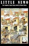 Winsor McCay - Little Nemo - The Complete Comic Strips (1909) by Winsor McCay (Platinum Age Vintage Comics).