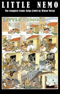Winsor McCay - Little Nemo - The Complete Comic Strips (1909) by Winsor McCay (Platinum Age Vintage Comics).