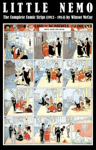 Winsor McCay - Little Nemo - The Complete Comic Strips (1913 - 1914) by Winsor McCay (Platinum Age Vintage Comics).