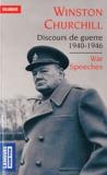 Winston Churchill - Discours de guerre (1940-1946) - Les grands discours de la Seconde Guerre mondiale.