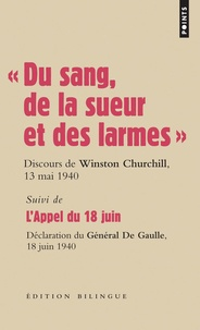 Winston Churchill et Charles de Gaulle - Du sang, de la sueur et des larmes - Suivi de L'Appel du 18 juin.