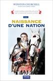 Winston Churchill - Histoire des peuples de langue anglaise - Tome 1, Naissance d'une nation.