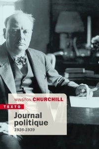 Winston Churchill - Journal politique - 1936-1939.