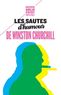 Winston Churchill - Les sautes d'humour de Winston Churchill.