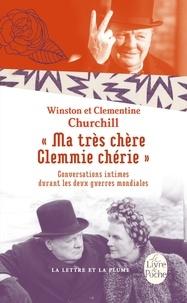 """Winston Churchill et Clementine Churchill - """"Ma très chère Clemmie chérie"""" - Conversations intimes durant les deux guerres mondiales."""