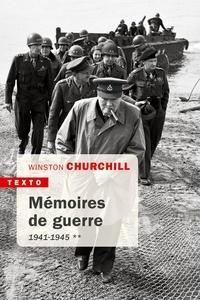 Winston Churchill - Mémoires de guerre - Tome 2, Février 1941-1945.