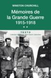 Winston Churchill - Mémoires de la Grande Guerre - Tome 2, 1915-1918.
