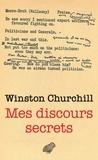 Winston Churchill - Mes discours secrets.