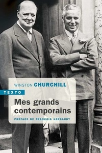 Winston Churchill - Mes grands contemporains.