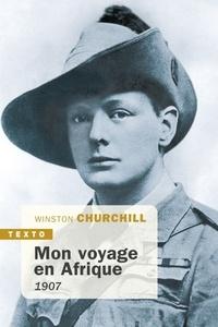 Winston Churchill - Mon voyage en Afrique - 1907.