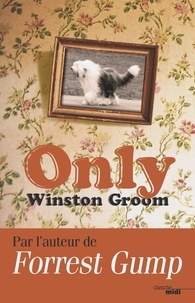 Winston Groom et Pierre Szczeciner - Romans  : Only.