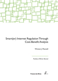 Winston Maxwell - Smart(er) Internet Regulation Through Cost-Benefit Analysis - Measuring harms to privacy, freedom of expression, and the internet ecosystem.