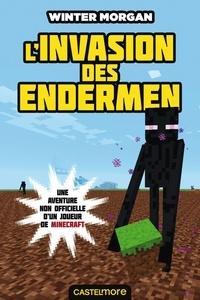 Winter Morgan - Les Aventures non officielles d'un joueur Tome 3 : L'invasion des Endermen.