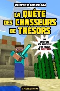 Winter Morgan - Les Aventures non officielles d'un joueur Tome 4 : La quête des chasseurs de trésors.
