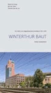 Winterthur baut - Ein Führer zur zeitgenössischen Architektur 1991-2011.