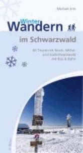 Winterwandern im Schwarzwald - 40 Touren im Nord-, Mittel- und Südschwarzwald mit Bus & Bahn.
