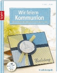 Wir feiern Kommunion - Karten und Tischdekorationen von modern bis edel.