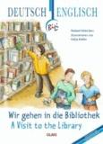 Wir gehen in die Bibliothek - A Visit to the Library - Deutsch-englische Ausgabe.