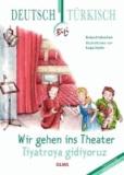 Wir gehen ins Theater - Tiyatroya gidiyoruz - Deutsch-türkische Ausgabe.