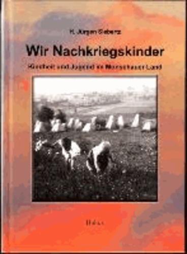 Wir Nachkriegskinder - Kindheit und Jugend im Monschauer Land.