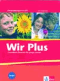 Wir PLUS. Grundkurs Deutsch für junge Lerner. Zusatzübungen. Alle Bundesländer - Deutsch als Zweitsprache für junge Lerner von 10 bis 16 Jahren ohne Vorkenntnisse.