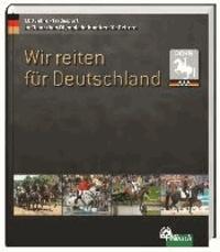 Wir reiten für Deutschland - 100 Jahre Pferdesport im Deutschen Olympiade Komitee für Reiterei.