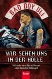 Wir sehen uns in der Hölle - Noch mehr wahre Geschichten von einem deutschen Hells Angel.