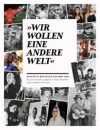 Wir wollen eine andere Welt! - Jugend in Deutschland 1900-2010.