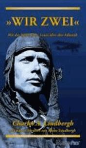 Wir zwei - Mit der Spirit of St. Louis über den Atlantik - Mit einem Vorwort von Reeve Lindbergh.