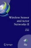 Wireless Sensor and Actor Networks II - Proceedings of the 2008 IFIP Conference on Wireless Sensor and Actor Networks (WSAN 08), Ottawa, Ontario, Canada, July 14-15, 2008.