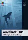 Wireshark® 101 - Einführung in die Protokollanalyse - Deutsche Ausgabe.