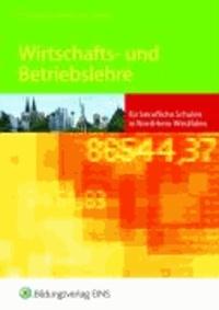 Wirtschafts- und Betriebslehre Lehr-/Fachbuch - Wirtschafts- und Betriebslehre für gewerbliche Berufsschulen.