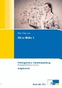 Wirtschafts- und Sozialkunde. Fit in WiSo 1 - Prüfungstrainer Abschlussprüfung. Übungsaufgaben und erläuterte Lösungen.