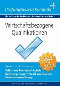 Wirtschaftsbezogene Qualifikationen - Prüfungswissen kompakt.