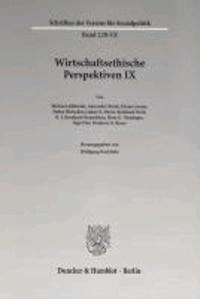 Wirtschaftsethische Perspektiven IX - Wirtschaftsethik in einer globalisierten Welt.