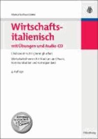 Wirtschaftsitalienisch mit Übungen und Audio-CD - L'italiano di tutti i giorni: gli affari. Wirtschaftsthemen für Studium und Praxis, Kommunikation und Korrespondenz.