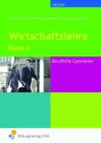 Wirtschaftslehre 2. Hessen. Lehr-/Fachbuch - für Berufliche Gymnasien.