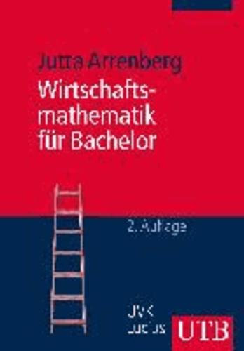 Wirtschaftsmathematik für Bachelor.